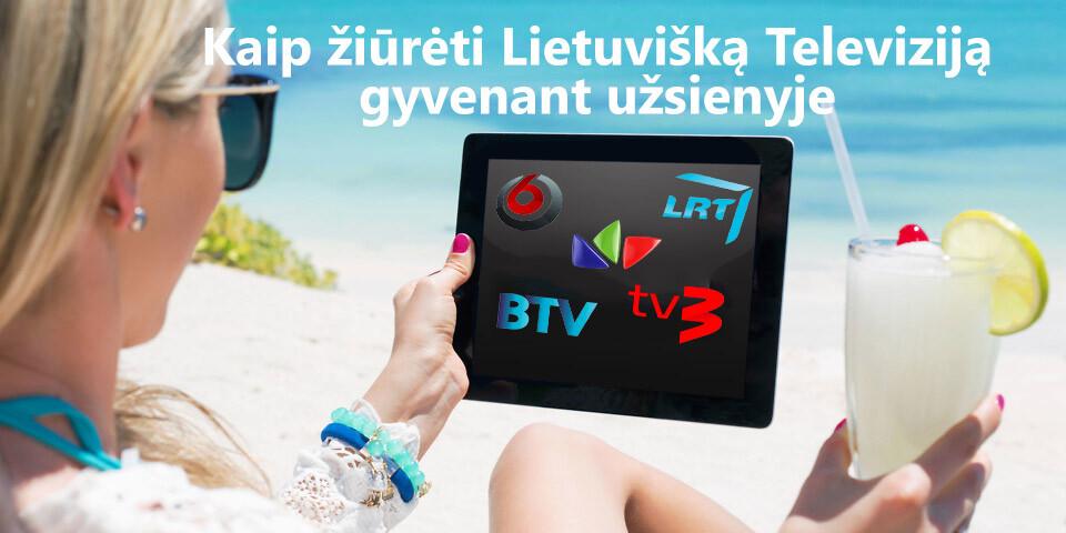 Kaip žiūrėti lietuvišką televiziją būnant užsienyje