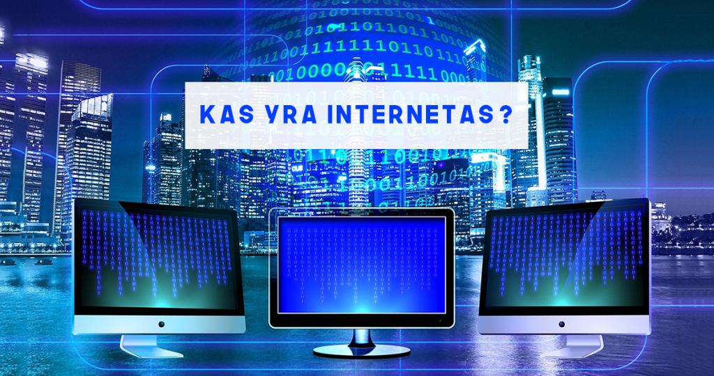 Kas yra internetas?