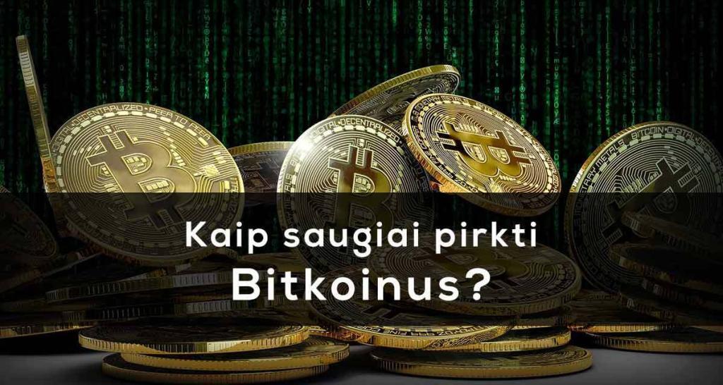 Kaip saugiai pirkti ir parduoti bitkoinus 2021 metais
